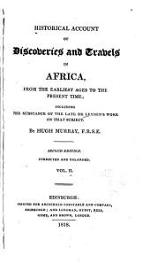Historical Account of Discoveries and Travels in Africa, from the Earliest Ages to the Present Time: Including the Substance of the Late Dr. Leyden's Work on that Subject, Volume 2