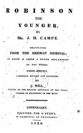 Robinson the Younger ...: Translated from the German Original; to which is Added a Danish Explanation of the Words