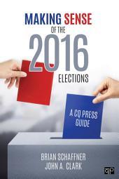 Making Sense of the 2016 Elections: A CQ Press Guide