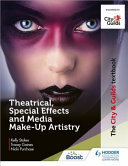 The City and Guilds Textbook: Theatrical, Special Effects and Media Make-Up Artistry