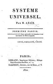 Systême universel ... Première partie. Application de la cause universelle à la formation et aux mouvemens des êtres inorganisés