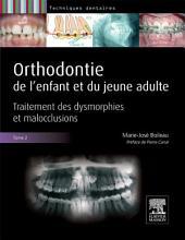 Orthodontie de l'enfant et du jeune adulte -Tome 2: Traitements des dysmorphies et malocclusions, Volume2
