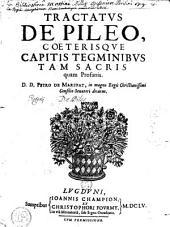 Tractatus de pileo, casterisque capitis tegminibus sacris quam profanis, D. D. Petro de Maridat... dictatus