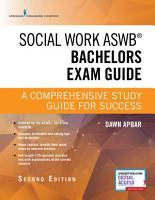Social Work ASWB Bachelors Exam Guide  Second Edition PDF
