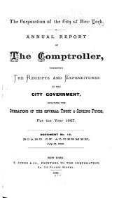Consolidated Annual Report of the Comptroller of the City of New York for the Fiscal Year ...: Volume 1867