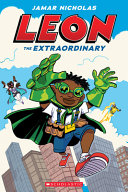 Leon the Extraordinary  A Graphic Novel  Leon  1
