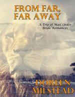 From Far, Far Away: A Trio of Mail Order Bride Romances