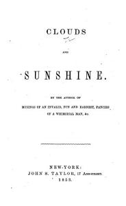 Clouds and Sunshine  By the author of Musings of an Invalid  i e  Frederic Townsend   etc PDF