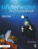 The Underwater Photographer