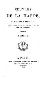 Oeuvres de La Harpe,...: accompagnées d'une Notice sur sa vie et sur ses ouvrages, Volume9