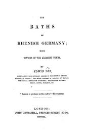 The baths of Rhenish Germany: with notices of the adjacent towns