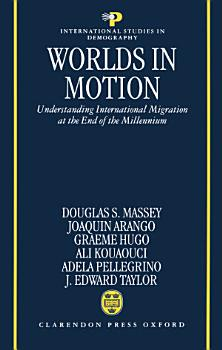 Worlds in Motion   Understanding International Migration at the End of the Millennium PDF