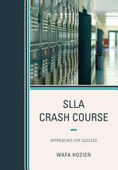 SLLA Crash Course: Approaches for Success