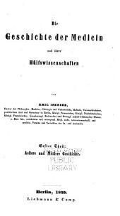 Geschichte der Medicin, Chirurgie, Geburtshülfe, Staatsarzneikunde, Pharmacie u.a. Naturwissenschaften, und ihrer Litteratur: Band 1