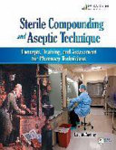 Sterile Compounding and Aseptic Technique