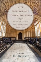 Faith Freedom And Higher Education Book PDF