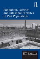 Sanitation  Latrines and Intestinal Parasites in Past Populations PDF