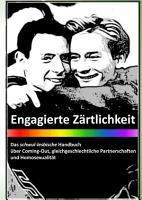 Engagierte Z  rtlichkeit   Das schwul lesbische Handbuch PDF