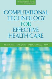 Computational Technology for Effective Health Care: Immediate Steps and Strategic Directions