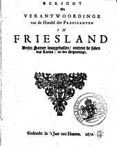 Beright en verantwoordinge van de handel der predicanten in Friesland ..