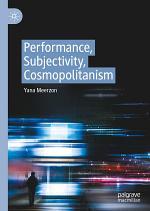Performance, Subjectivity, Cosmopolitanism