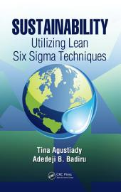 Sustainability: Utilizing Lean Six Sigma Techniques