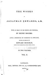 The Works of Jonathan Edwards, A.M.