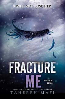 Fracture Me Book