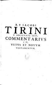 R.P. Jacobi Tirini... in S. scripturam commentarius duobus tomis comprehensus. Quibus explicantur... Vetus fere Testamentum
