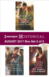 Harlequin Historical August 2017 - Box Set 2 of 2: A Marriage Deal with the Outlaw\The Warrior's Damsel in Distress\The Knight's Scarred Maiden