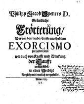 Gründliche Erörterung, was von dem bey der Tauffe gewöhnlichen Exorcismo zu halten seye: in einer Predigt ... vorgestellt