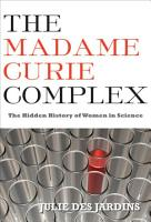 The Madame Curie Complex PDF