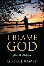 I BLAME GOD