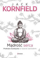 Mądrość serca: Praktyka buddyjska w świecie zachodnim