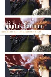 Digital Baroque: New Media Art and Cinematic Folds