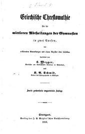 Griechische Chrestomathie für die mittleren Abtheilungen der Gymnasien in zwei Cursen: mit erklärenden Anmerkungen und einem Register über dieselben
