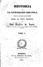Historia de la civilizacion española, 1: desde la invasion de los árabes hasta la época presente, Volumen 4