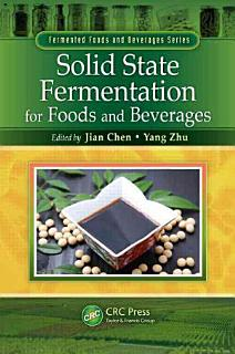 Solid State Fermentation for Foods and Beverages Book