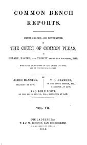 Reports of Cases Argued and Determined in the English Courts of Common Law, [1845-1856]: Heretofore Condensed by Thomas Sergeant and Thomas M'Kean Pettit, Now Reprinted in Full, Volume 7