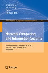 Network Computing and Information Security: Second International Conference, NCIS 2012, Shanghai, China, December 7-9, 2012, Proceedings