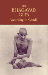 The Bhagavad Gita According to Gandhi PDF