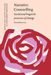 Narrative Counselling: Social and linguistic processes of change