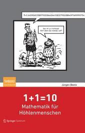 1+1=10: Mathematik für Höhlenmenschen