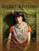 Secret Stitches A Crochet Companion, Book 2