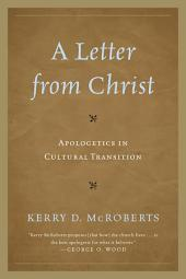 A Letter from Christ: Apologetics in Cultural Transition