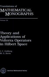 Theory and Applications of Volterra Operators in Hilbert Space