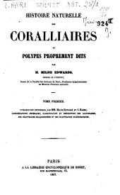 Histoire naturelle des coralliaires ou polypes proprement dits: 1, Volume1