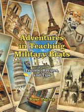 Adventures in Teaching Military Brats: Travels, Recipes, and Tips