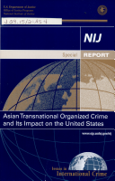 NIJ Special Report  Asian Transnational Organized Crime and Its Impact on The United States  January 2007 PDF
