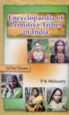 Encyclopaedia of Primitive Tribes in India
